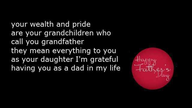 Your wealth and pride are your grandchildren who call you grandfather they mean everything to you