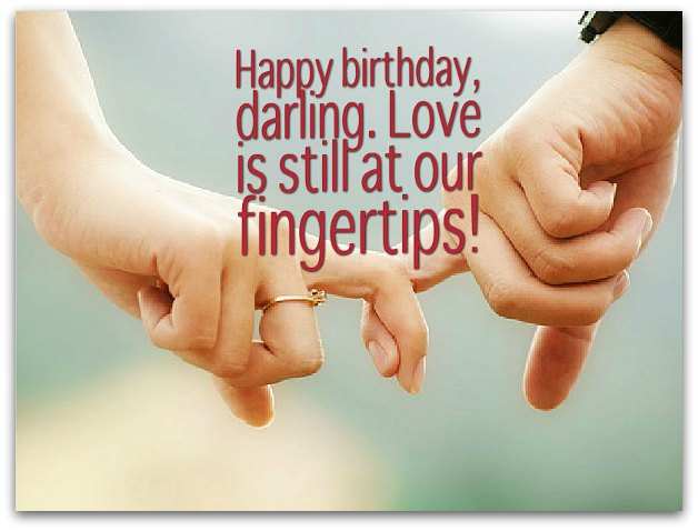 happy birthday darling. love is still at our fingertips!