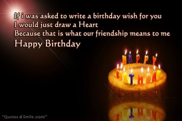 if i was asked to write a birthday wish for you i would just draw a heart because that is what our friendship means to me happy birthday
