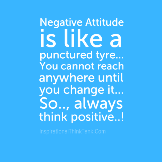 Always Keep Positive Attitude Quotes: 45 True Negative Attitude Quotes, Sayings & Slogans