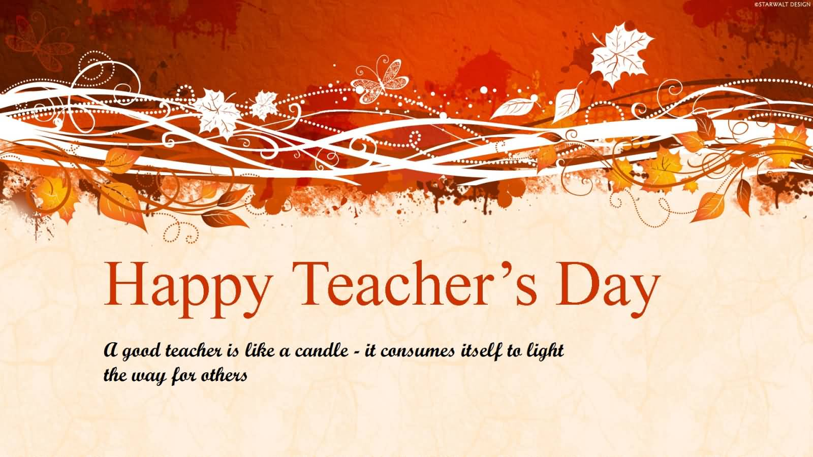 A Good Teacher Is Like A Candle Teacher's Day Greetings Image