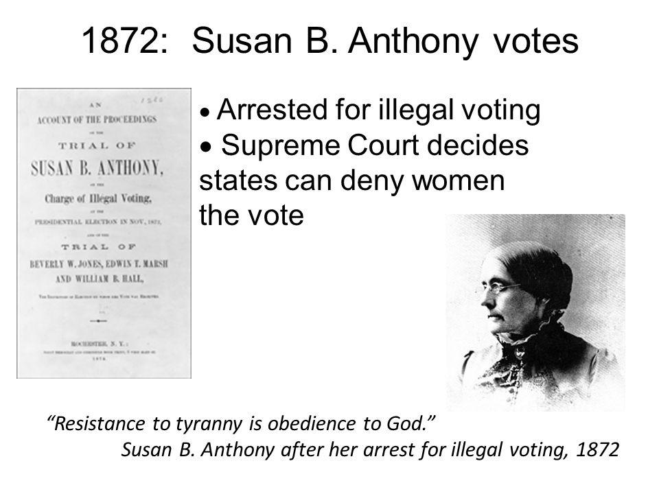 Arrested For Illegal Voting 1872 Susan B. Anthony Votes