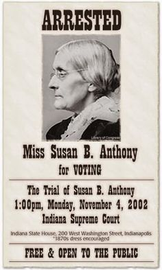 Arrested Miss Susan B. Anthony For Voting