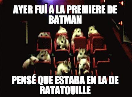 Ayer Fui A La Premiere De Batman Pense Que Batman Meme Photo