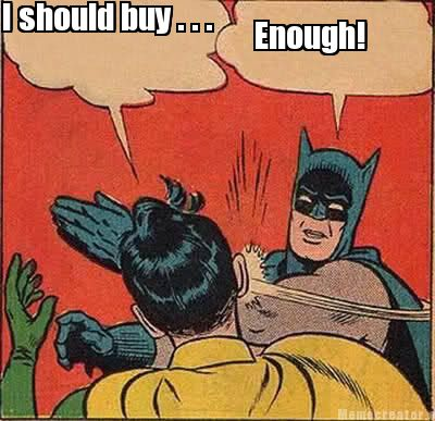 Batman Meme I Should Buy.. Enough Image