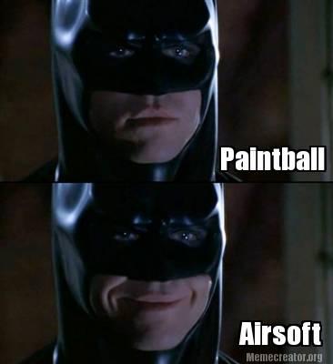 Batman Meme Paintball Airsoft