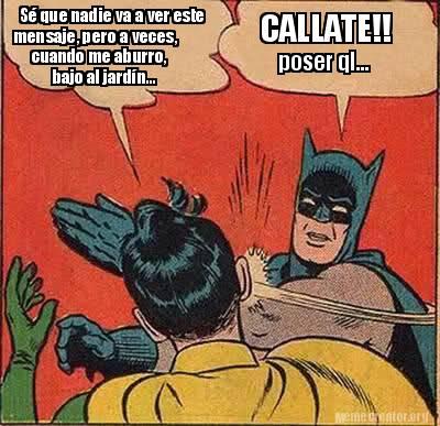 Batman Meme Se Que Nadie Va A Ver Este Men Saje, Pero A Veces
