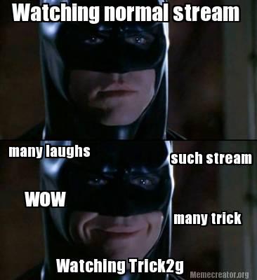 Batman Meme Watching Normal Stream Many Laughs Wow