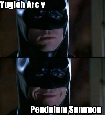 Batman Meme Yugioh Arc V Pendulum Summon