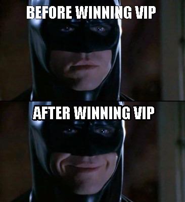 Batman Memes Before Winning VIP After Winning Vip Graphics