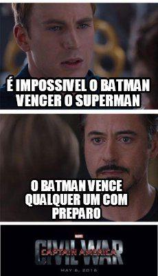 Batman Memes E Impassively O Batman Vencer O Superman Images