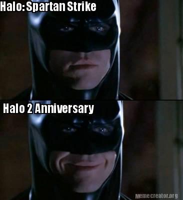 Batman Memes Halo Spartan Strike Halo 2 Anniversary Graphics