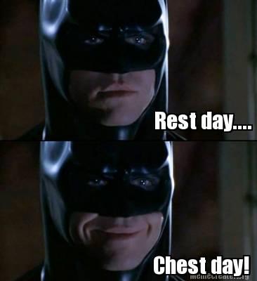 Batman Memes Rest Day... Chest Day! Graphics