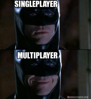 Batman Memes Single Player Multiplayer Images