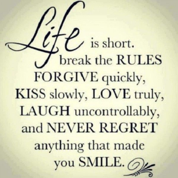 Best Life Quotes Life is short break the rules