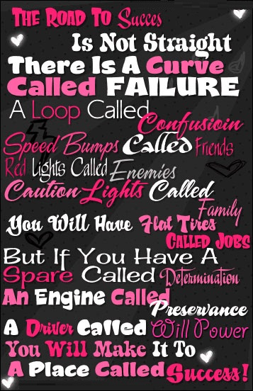 Best Life Quotes The road to success is not straight there is a curve called failure