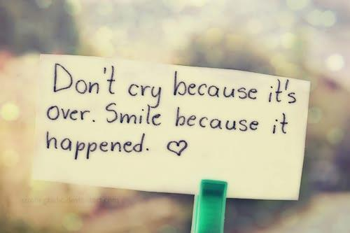 Best Life Quotes don't cry because it's over.Smile because it happend