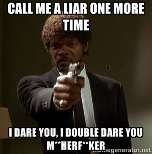 Call ME a Liar One More Time I Dare You I Double Dare You Meme Graphic