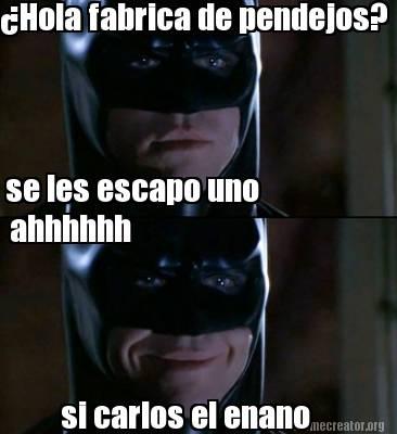 Chola Fabrica De Pendejos Batman Meme Pictures