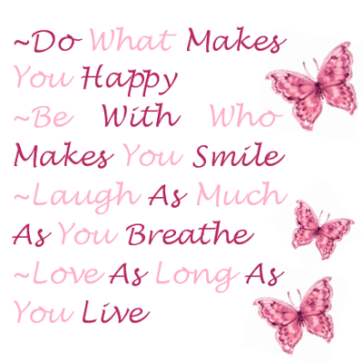 Cute Life Quotes Do what makes you happy be with who makes you smile
