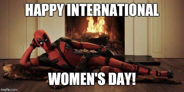 Deadpool Meme Happy International Women's Day