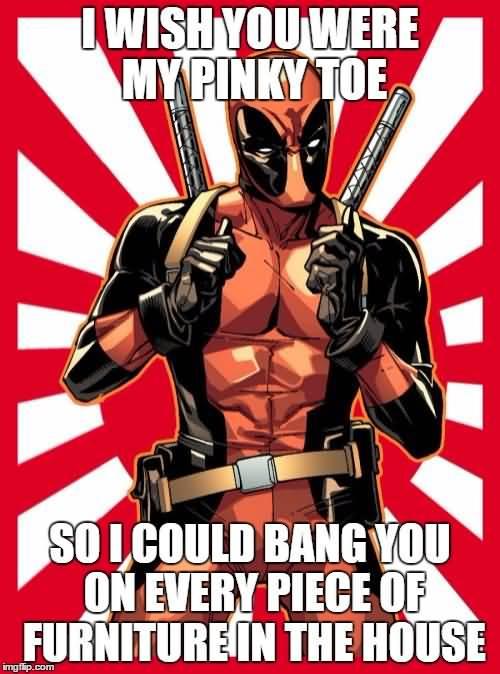 Deadpool Meme I Wish You Were My Pink Toe