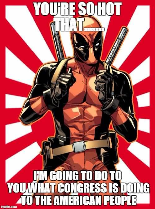 Deadpool Memes You're So Hot That...