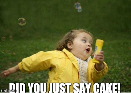 Did You Just Say Cake Meme Picture Picsmine