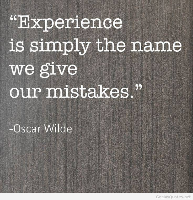 Experience Quotes experience is simply the same we give our mistakes