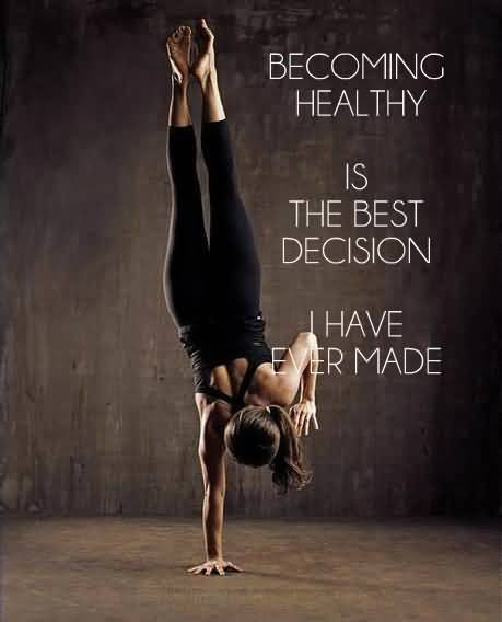 Fitness Sayings becoming healthy is the best decision i have ever made