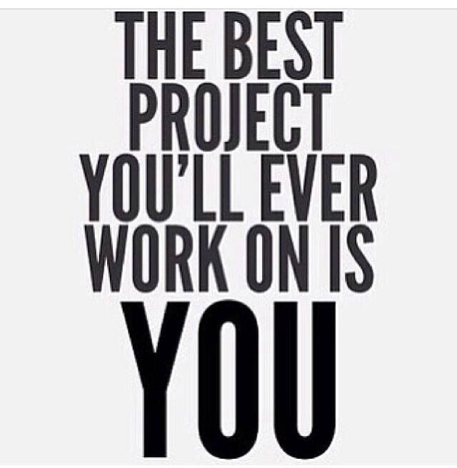 Fitness Sayings the best project you'll ever work on is you