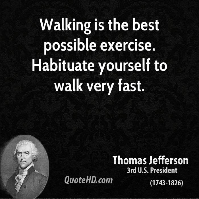 Fitness Sayings walking is the best possible exercise habituate yourself to walk very fast