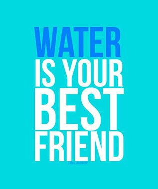 Fitness Sayings water is your best friend