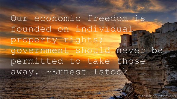 Freedom sayings our economies freedom is founded on individual property rights