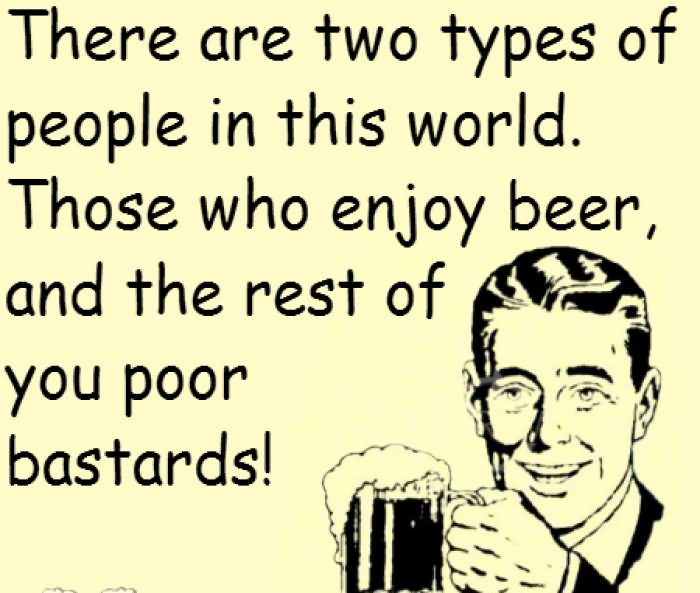 Funny Beer Memes There Are Two Types Of People In This World Images