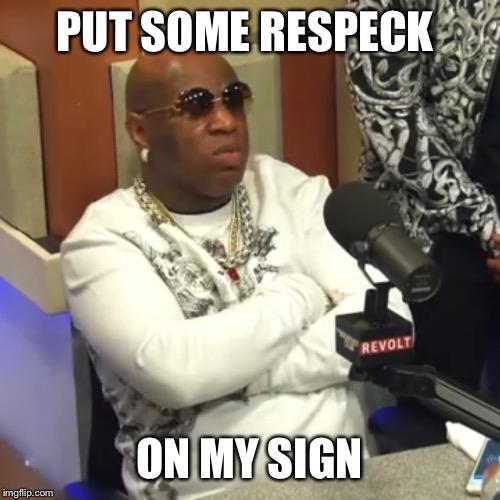 Funny Birdman Memes Put Some Respeck On My Sign Image