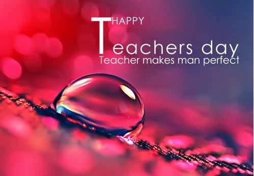 Happy World Teacher's Day Teacher Make Me Perfect Wishes Image