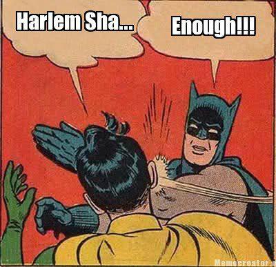 Harlem Sha... Enough!!! Batman Memes