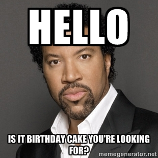 Hello Is It BIrthday Cake You Are Looking For Meme Picture ...