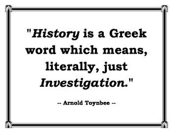 History Quotes History Is A Great Word Which Means Literally Just Investigation