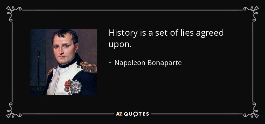 History Quotes History Is A Set fo Lies Agreed Upon