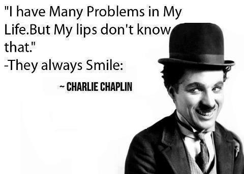 History Quotes I Have Many Problems In My Life But My Lips Don't Know That They Always Smile