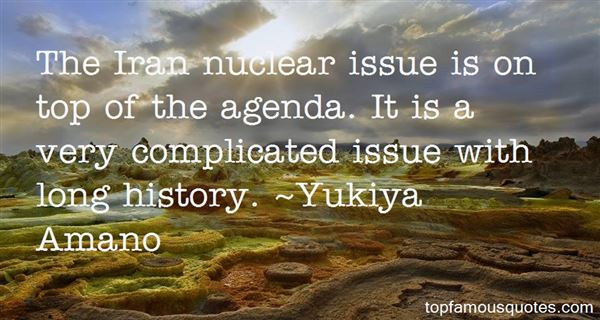 History Quotes The Iran Nuclear Issue Is On Top Of The Agenda It IS A Very Complicated Issue With Long History
