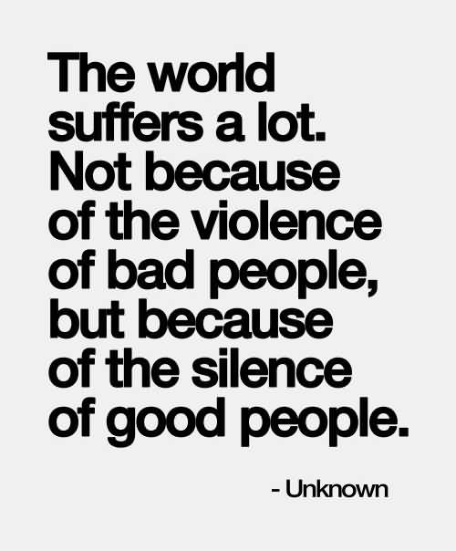 History Quotes The World Suffers A Lot Not Because Of The Violence Of Bad People But Because