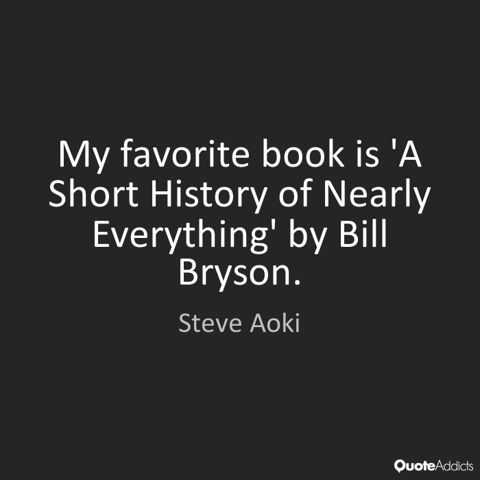 History Sayings My Favorite Book Is A Short History Of Nearly Everything By Bill Bryson