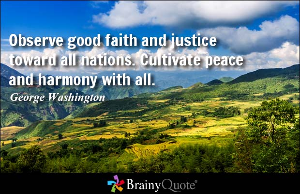 History Saying Observe Good Faith And Justice Toward All Nations Cultivate Peace And Harmony With All