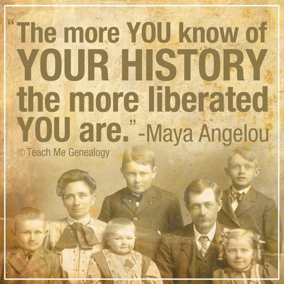History Saying The More You Know Of Your History The More Liberated You Are