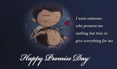 I Want Someone Who Promise Me Nothing But Tries To Give Happy Promise Day