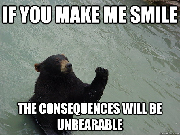 If You Make Me Smile Thaw Consequences Will Be Unbearable