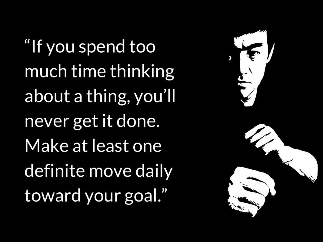 I'm Done Quotes If you spend too much time thinking about a thing, you'll never get it done. Bruce Lee